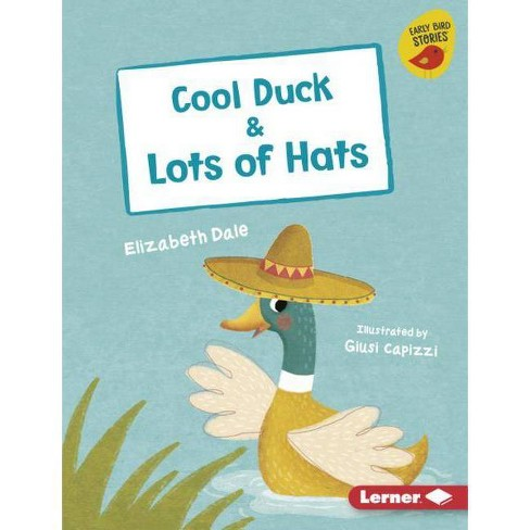 Cool Duck & Lots of Hats - (Early Bird Readers -- Pink (Early Bird Stories (Tm))) by  Elizabeth Dale - image 1 of 1