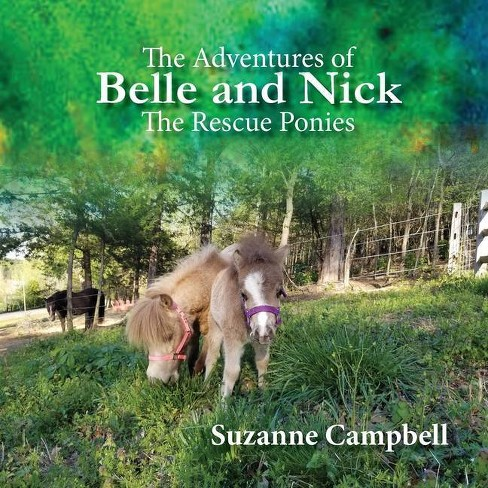The Adventures of Belle and Nick - by  Suzanne Campbell (Paperback) - image 1 of 1