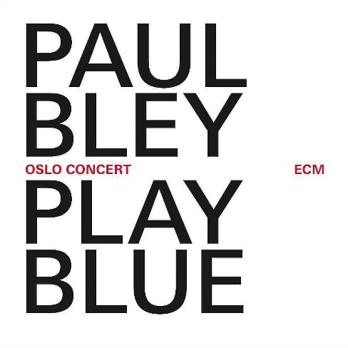 Paul Bley - Play Blue: Oslo Concert (CD) - image 1 of 1