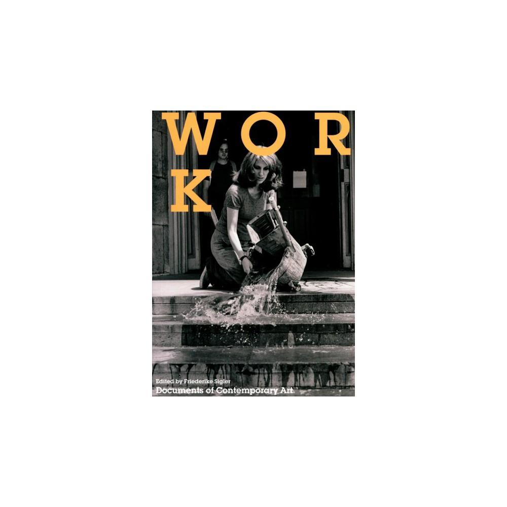 Work - (Whitechapel: Documents of Contemporary Art) (Paperback)