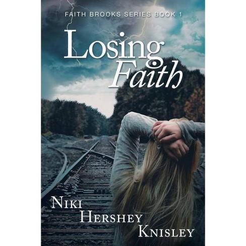 Losing Faith - by  Niki Hershey Knisley (Paperback) - image 1 of 1