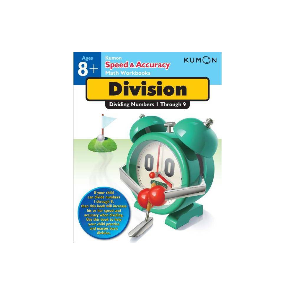 Division - (Kumon Speed & Accuracy Workbooks) (Paperback)