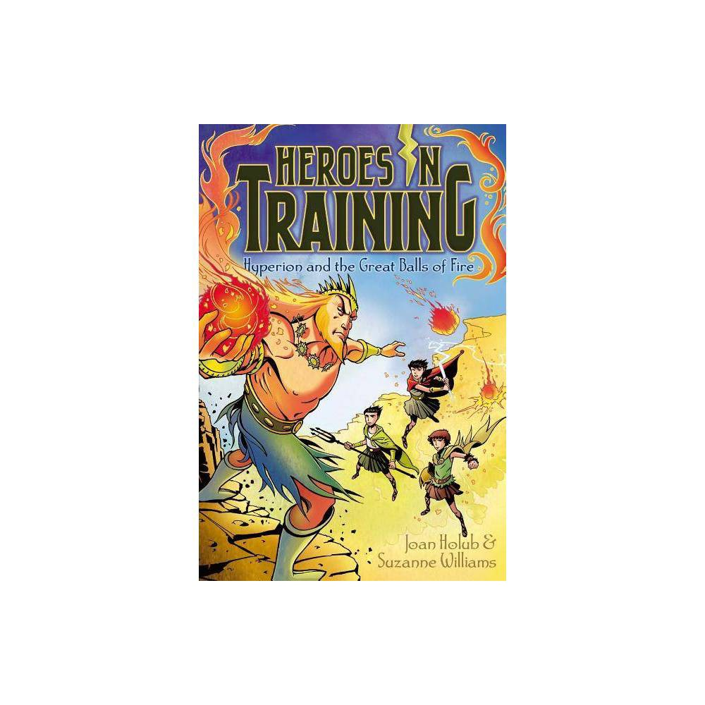 Hyperion And The Great Balls Of Fire Heroes In Training Quality By Joan Holub Suzanne Williams Paperback