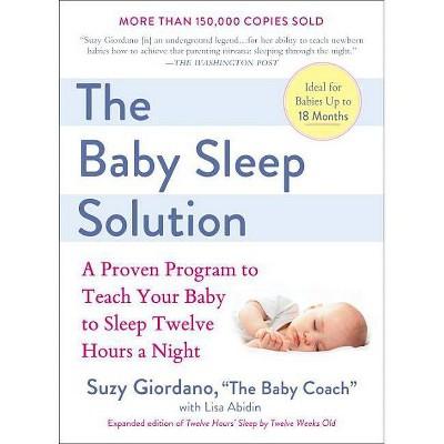 The Baby Sleep Solution - by Suzy Giordano & Lisa Abidin (Paperback)
