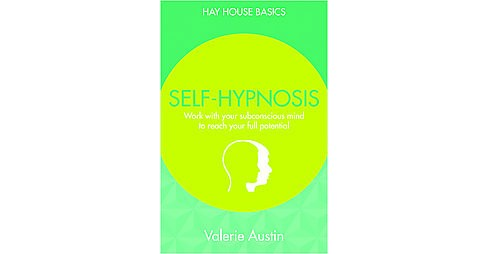 Self-Hypnosis : Reach Your Full Potential Using All of Your Mind (Paperback) (Valerie Austin) - image 1 of 1