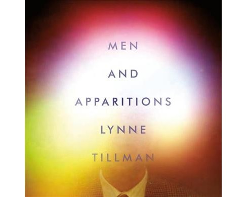 Men and Apparitions -  Unabridged by Lynne Tillman (CD/Spoken Word) - image 1 of 1