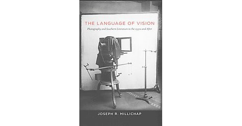 Language of Vision : Photography and Southern Literature in the 1930s and After (Hardcover) (Joseph R. - image 1 of 1