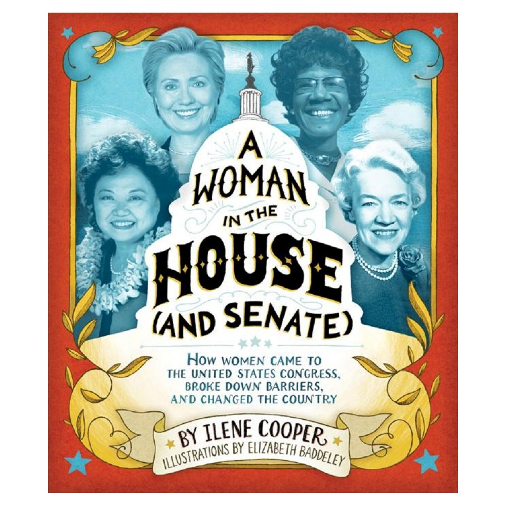 A Woman in the House (And Senate) (Illustrated) (Hardcover)