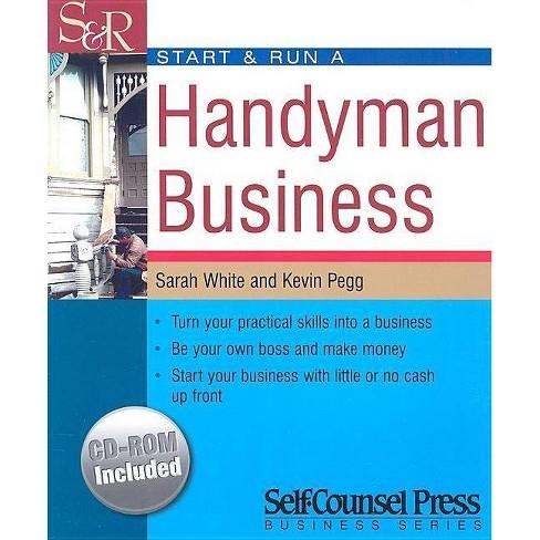 Start & Run a Handyman Business - (Start & Run ...) by  Sarah White (Mixed media product) - image 1 of 1