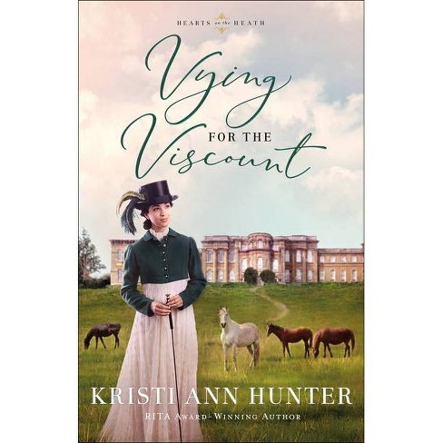 Vying for the Viscount - (Hearts on the Heath) by  Kristi Ann Hunter (Paperback) - image 1 of 1