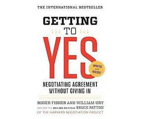 Getting to Yes : Negotiating Agreement Without Giving In (Updated / Revised) (Paperback) (Roger Fisher) - image 1 of 1