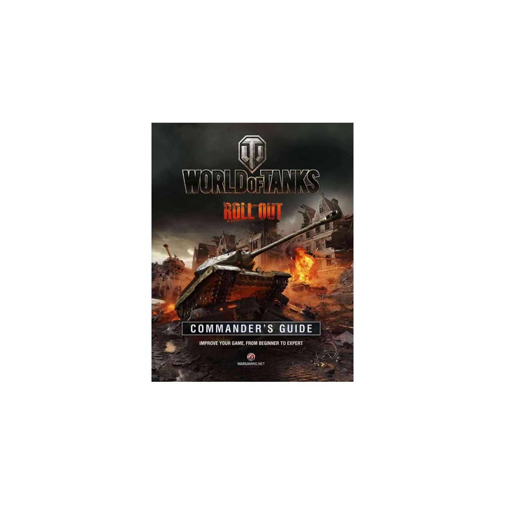 World of Tanks Commander's Guide : Roll Out (Hardcover)