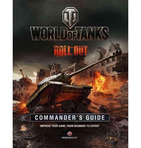 World of Tanks Commander's Guide : Roll Out (Hardcover) - image 1 of 1