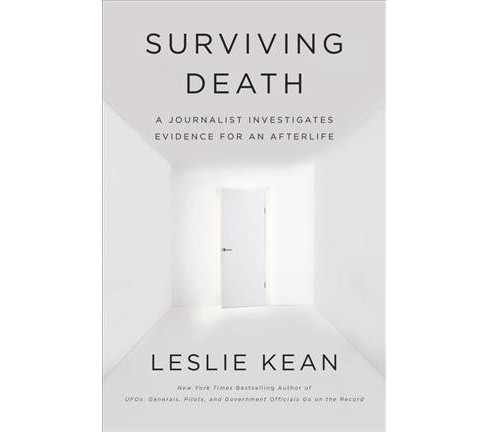 Surviving Death : A Journalist Investigates Evidence for an Afterlife (Hardcover) (Leslie Kean) - image 1 of 1