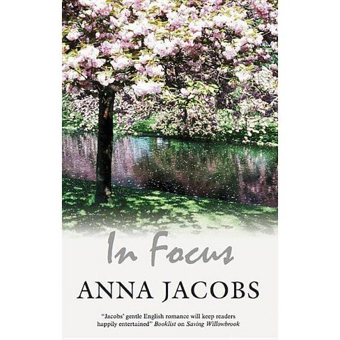 In Focus - by  Anna Jacobs (Hardcover) - image 1 of 1