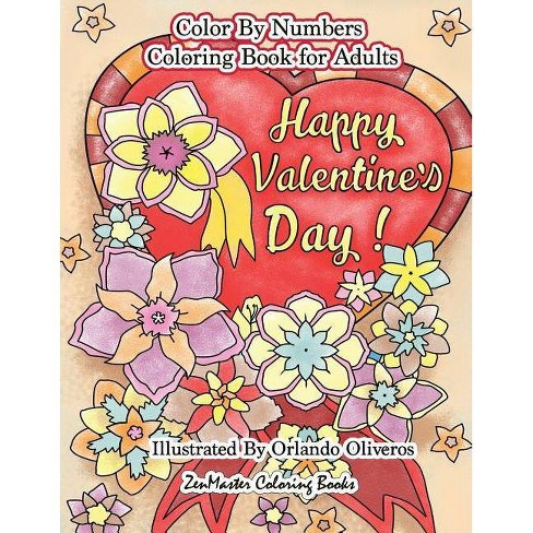 Happy Valentine\'s Day Color by Numbers Coloring Book for Adults - by  Zenmaster Coloring Books