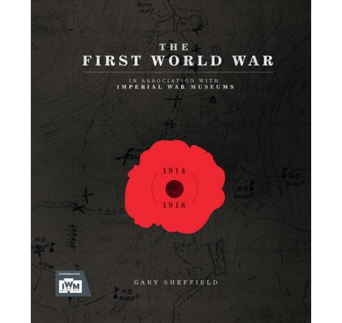 First World War -  by Gary Sheffield (Hardcover) - image 1 of 1