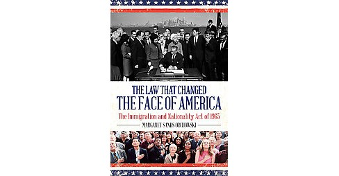 Law That Changed the Face of America : The Immigration and Nationality Act of 1965 (Hardcover) (Margaret - image 1 of 1