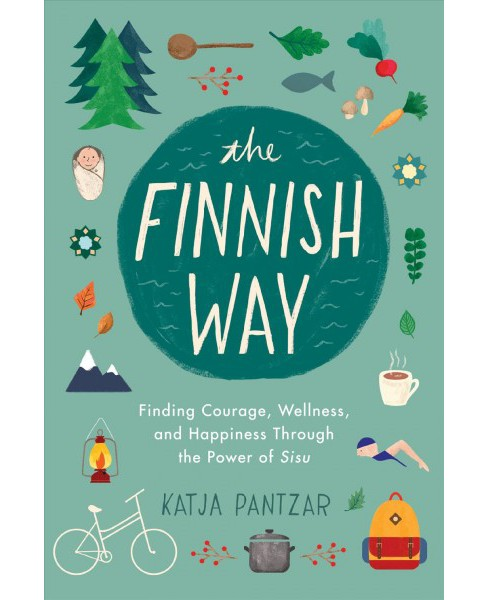 Finnish Way : Finding Courage, Wellness, and Happiness Through the Power of Sisu -  (Paperback) - image 1 of 1
