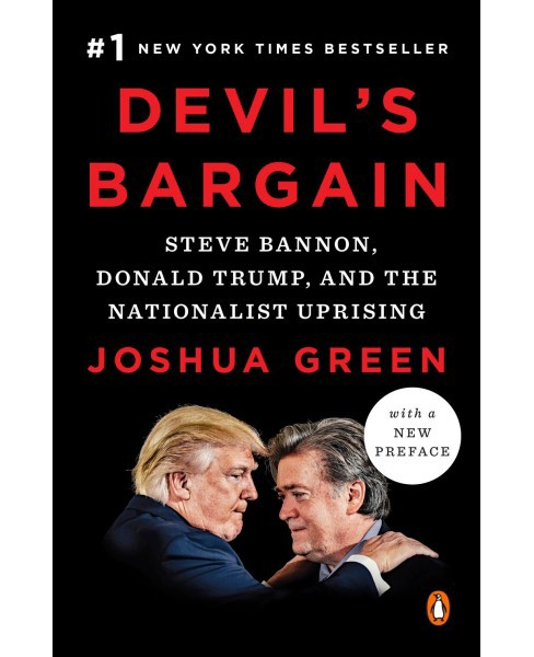 Devil's Bargain : Steve Bannon, Donald Trump, and the Nationalist Uprising - Reprint by Joshua Green - image 1 of 1