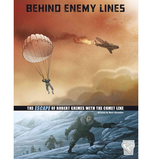 Behind Enemy Lines : The Escape of Robert Grimes with the Comet Line (Paperback) (Matt Chandler) - image 1 of 1