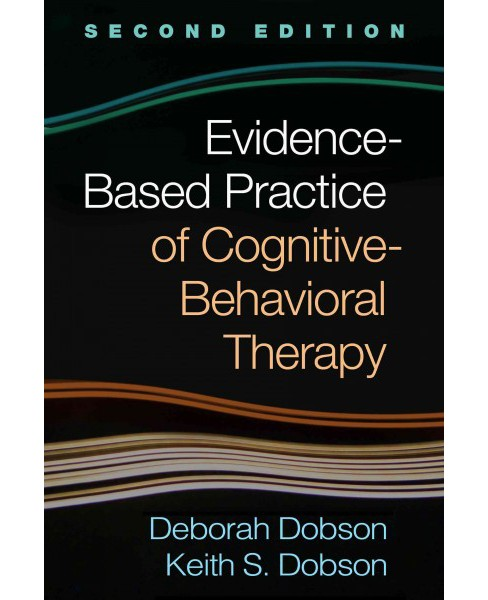 Evidence-Based Practice of Cognitive-Behavioral Therapy (Hardcover) (Deborah Dobson & Keith S. Dobson) - image 1 of 1