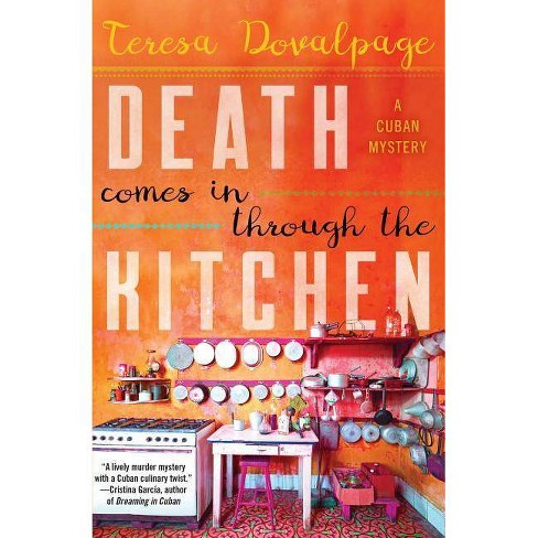 Death Comes in Through the Kitchen - (Havana Mystery) by  Teresa Dovalpage (Hardcover) - image 1 of 1