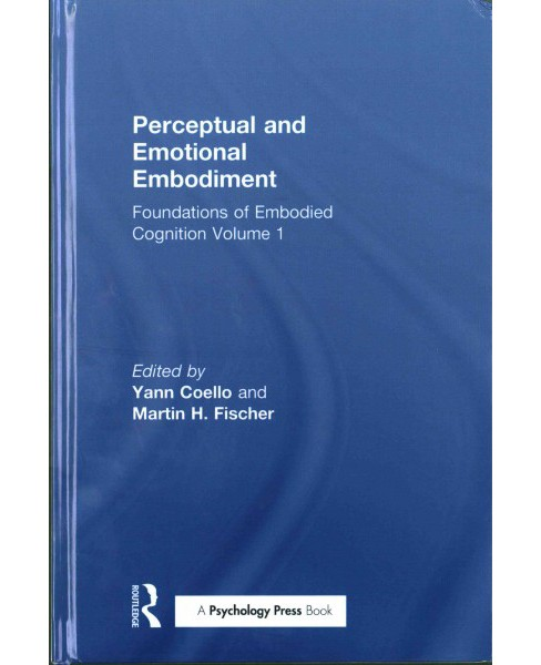 Perceptual and Emotional Embodiment : Foundations of Embodied Cognition (Vol 1) (Hardcover) - image 1 of 1