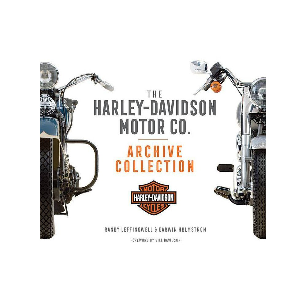 The Harley Davidson Motor Co Archive Collection 2nd Edition By Darwin Holmstrom Hardcover