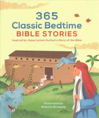 365 Classic Bedtime Bible Stories : Inspired by Jesse Lyman Hurlbut's Story of the Bible - (Hardcover)