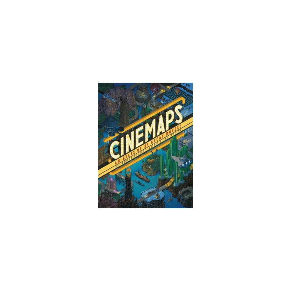 Cinemaps : An Atlas of 35 Great Movies - by A. D. Jameson (Hardcover)