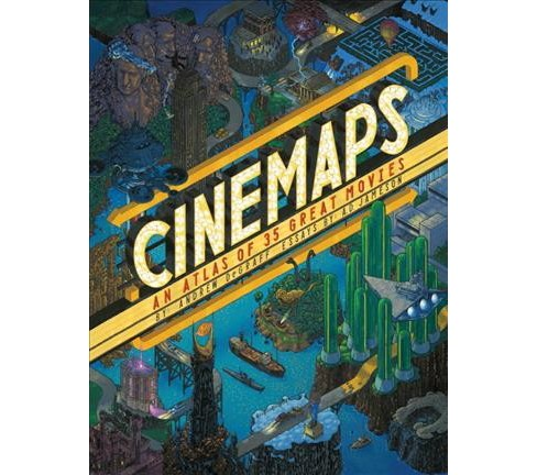 Cinemaps : An Atlas of 35 Great Movies -  by A. D.  Jameson (Hardcover) - image 1 of 1
