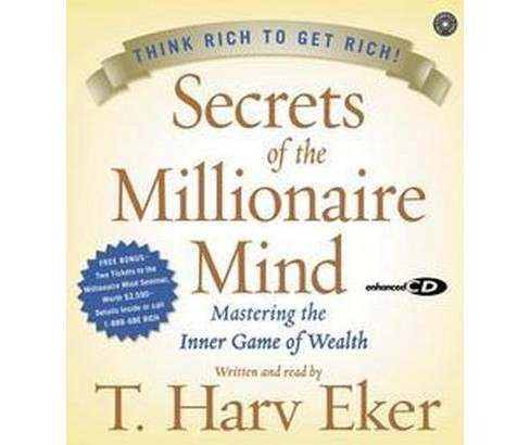 Secrets Of The Millionaire Mind : Mastering The Inner Game Of Wealth : Think Rich to Get Rich! - image 1 of 1