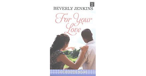 For Your Love (Large Print) (Library) (Beverly Jenkins) - image 1 of 1