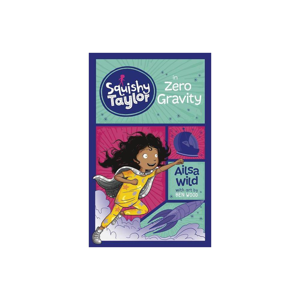 Squishy Taylor In Zero Gravity By Ailsa Wild Paperback