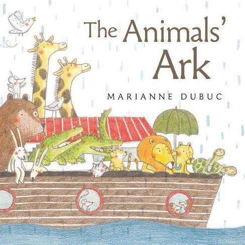The Animals' Ark - by  Marianne Dubuc (Hardcover) - image 1 of 1