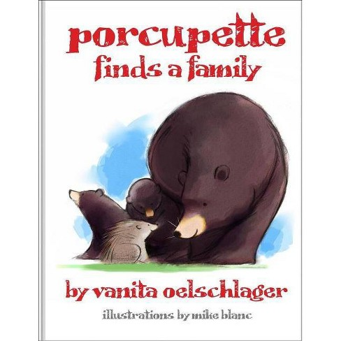 Porcupette Finds a Family - by  Vanita Oelschlager (Paperback) - image 1 of 1