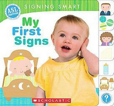 My First Signs ( Signing Smart)(Board)by Michelle Anthony