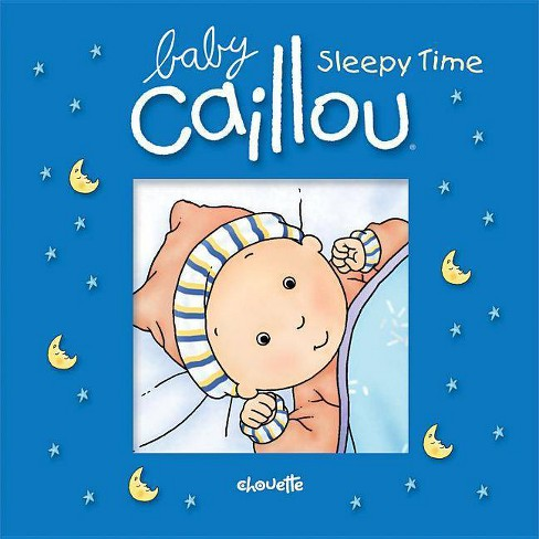 Baby Caillou: Sleepy Time - by  Pascale Morin (Novelty Book) - image 1 of 1