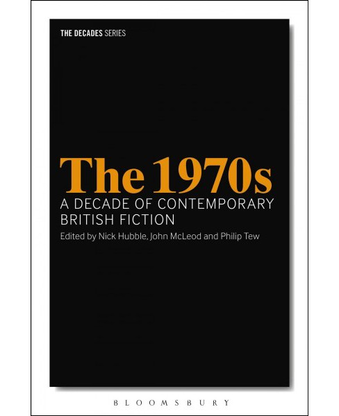 1970s : A Decade of Contemporary British Fiction -  (The Decades) (Paperback) - image 1 of 1