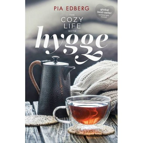 The Cozy Life with Hygge - 2nd Edition by  Pia Edberg (Paperback) - image 1 of 1