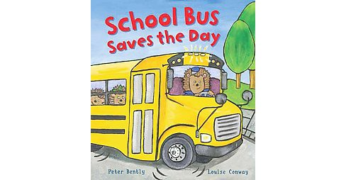 School Bus Saves the Day (Hardcover) (Peter Bently) - image 1 of 1