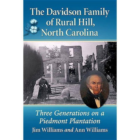 The Davidson Family of Rural Hill, North Carolina - by  Jim Williams & Ann Williams (Paperback) - image 1 of 1