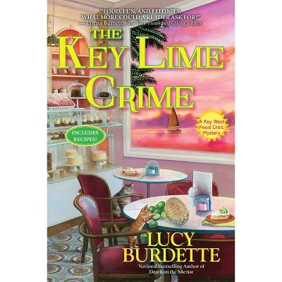 The Key Lime Crime - (Key West Food Critic Mystery) by  Lucy Burdette (Hardcover)