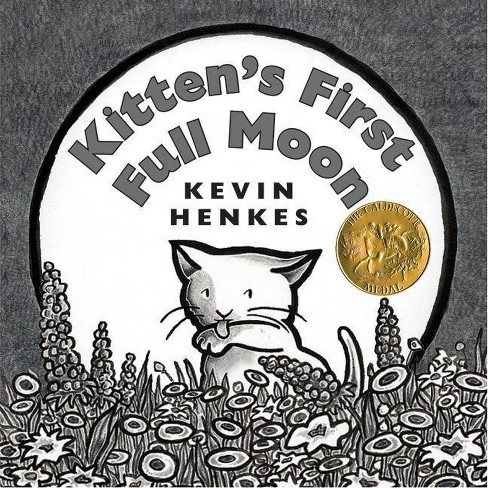 Kitten's First Full Moon - by  Kevin Henkes (Hardcover) - image 1 of 1