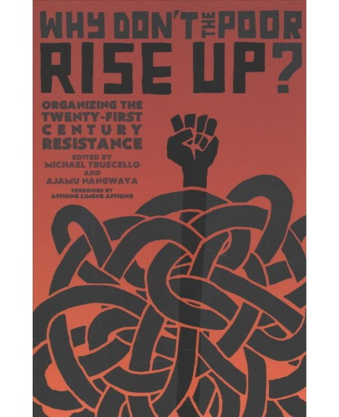 Why Don't the Poor Rise Up? : Organizing the Twenty-First Century Resistance (Paperback) - image 1 of 1