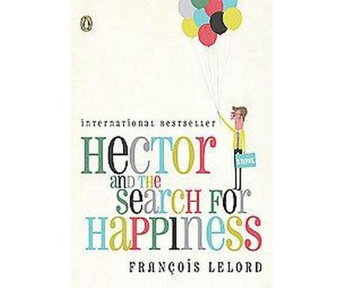 Hector and the Search for Happiness (Reprint) (Paperback) by Francois Lelord - image 1 of 1