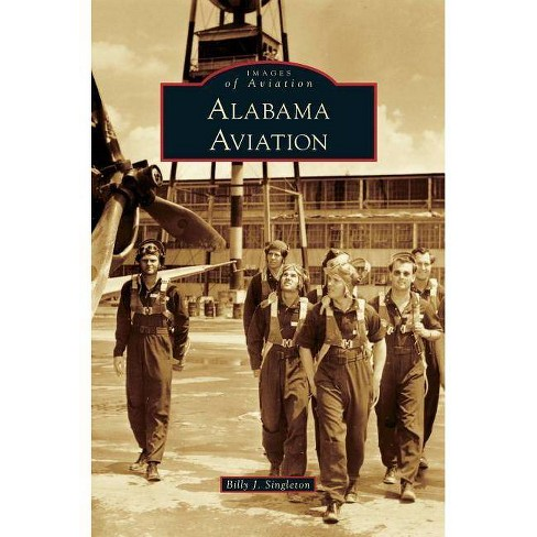Alabama Aviation - (Images of Aviation) by  Billy J Singleton (Hardcover) - image 1 of 1