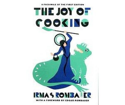 Joy of Cooking : A Compilation of Reliable Recipes With a Casual Culinary Chat (Facsimile) (Hardcover) - image 1 of 1