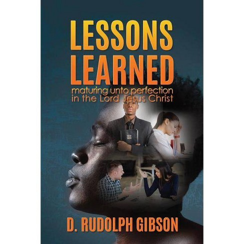 Lessons Learned - by  D Rudolph Gibson (Paperback) - image 1 of 1